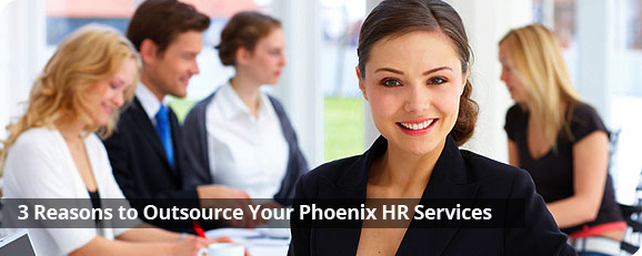 3 Reasons to Outsource Your Phoenix HR Services - ManageStaff